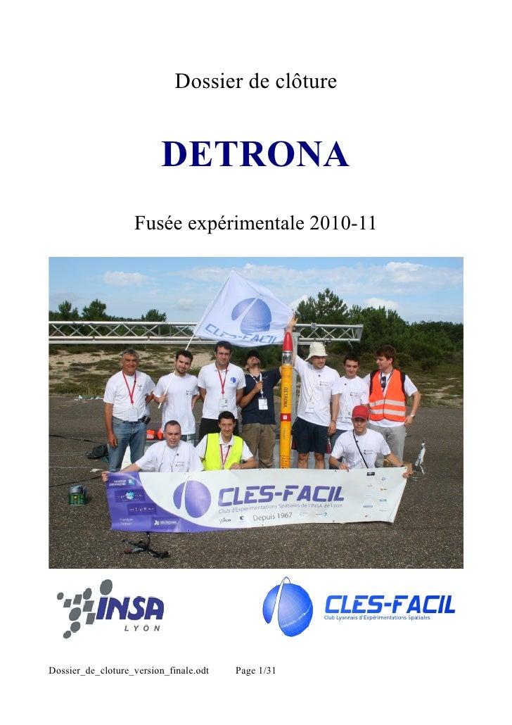 Dossier de clôture                          DETRONA                   Fusée expérimentale 2010-11Dossier_de_cloture_versio...