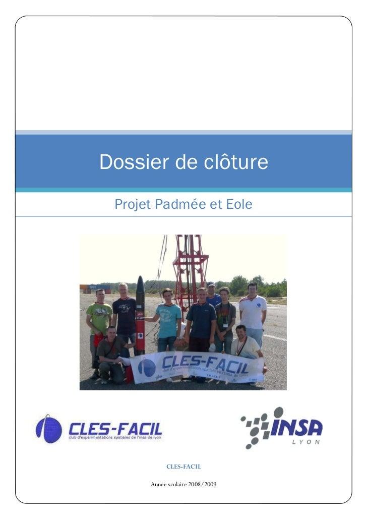 Dossier de clôture Projet Padmée et Eole           CLES-FACIL      Année scolaire 2008/2009