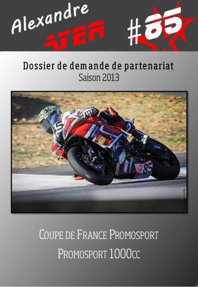 D o s s ie r d e d e m a n d e d e p a rte n a riat                    Saison 2013     COUPE DE FRANCE PROMOSPORT         ...