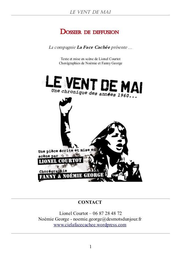 Le Vent de Mai         DOSSIER         DE DIFFUSION    La compagnie La Face Cachée présente ...          Texte et mise en ...