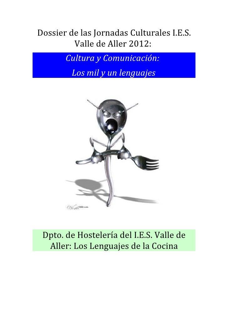 Dossier de las Jornadas Culturales I.E.S.         Valle de Aller 2012:       Cultura y Comunicación:         Los mil y un ...