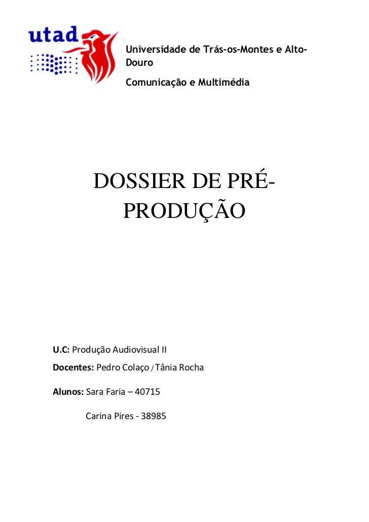 Universidade de Trás-os-Montes e Alto-                 Douro                 Comunicação e Multimédia         DOSSIER DE P...