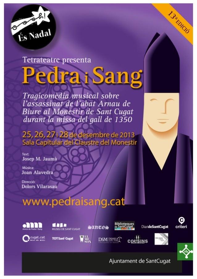 TETRATEATRE presenta  PEDRA I SANG 13 edició  Tragicomèdia musical basada en l'assassinat de l'abat Arnau de Biure al Mone...