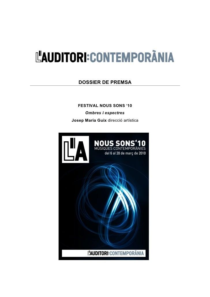 DOSSIER DE PREMSA       FESTIVAL NOUS SONS '10        Ombres i espectres Josep Maria Guix direcció artística