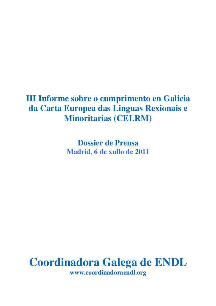 Dossier de prensa III Informe sobre o cumprimento en Galicia da Carta Europea das Linguas Rexionais ou Minoritarias