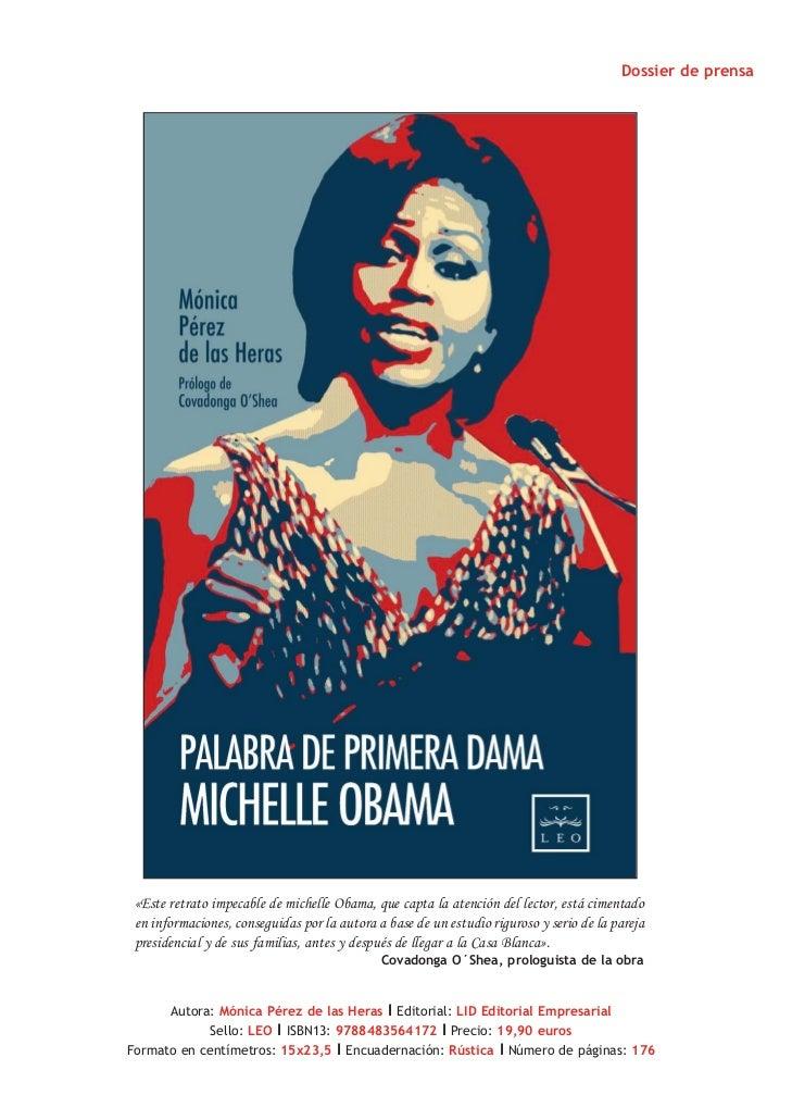 Dossier de prensa «Este retrato impecable de michelle Obama, que capta la atención del lector, está cimentado en informaci...