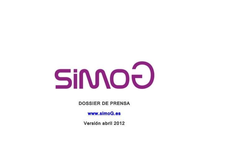 DOSSIER DE PRENSA          www.simoG.es        Versión abril 2012