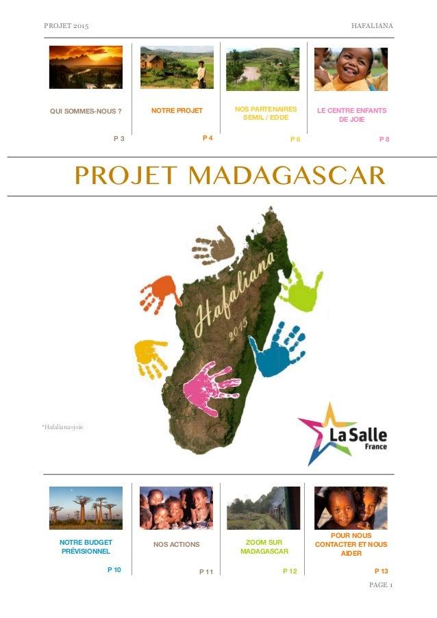 """PROJET 2015 HAFALIANA  LE CENTRE ENFANTS  P 3 P 4 P 6 P 8  PAGE """"1  QUI SOMMES-NOUS ? NOTRE PROJET  DE JOIE  PROJET MADAGA..."""