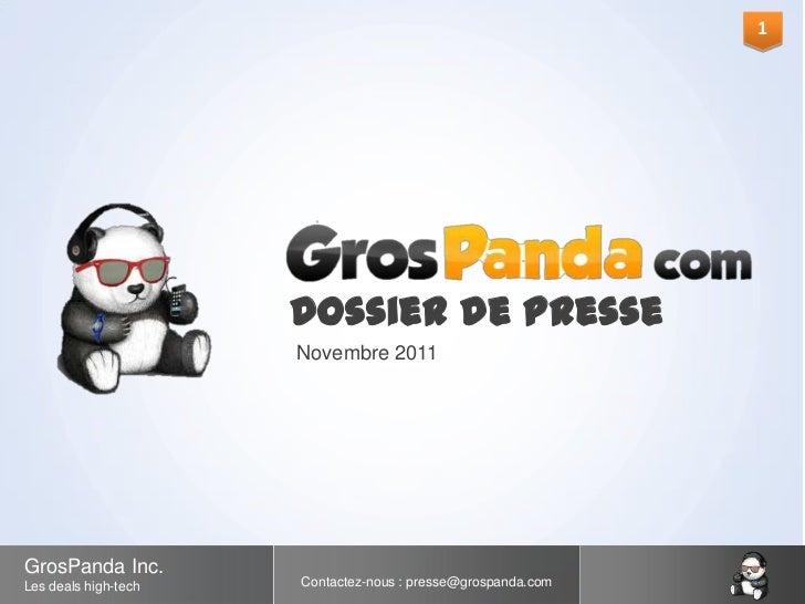 1                      Dossier de Presse                                 ²gro                      Novembre 2011GrosPanda ...