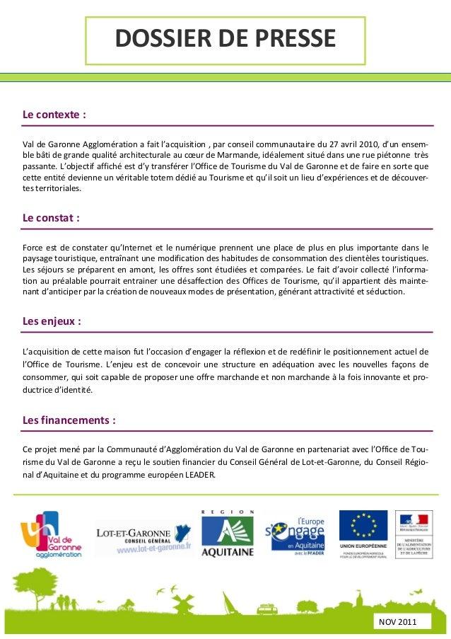 DOSSIER DE PRESSE Le contexte : Val de Garonne Agglomération a fait l'acquisition , par conseil communautaire du 27 avril ...