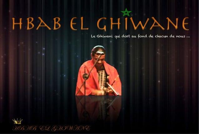 Le Ghiwani qui dort au fond de chacun de nous …
