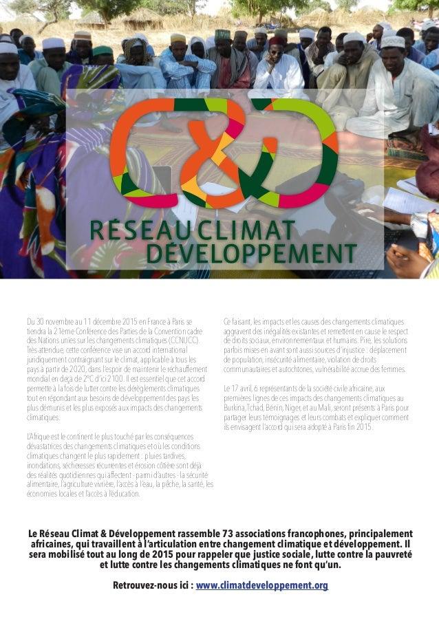Le Réseau Climat & Développement rassemble 73 associations francophones, principalement africaines, qui travaillent à l'ar...