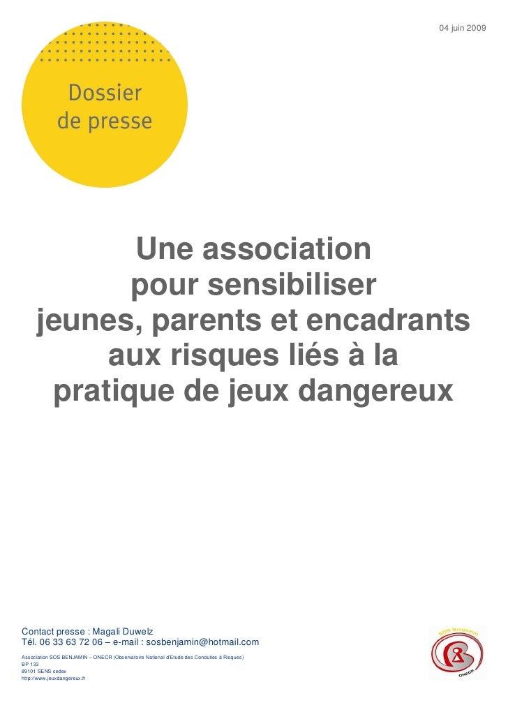 04 juin 2009                  Une association              pour sensibiliser       jeunes, parents et encadrants          ...