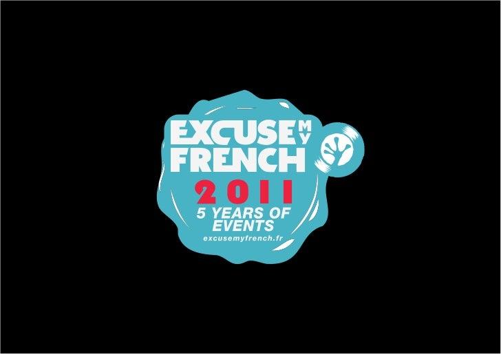EDITOExcuse My French :Expression    de langue anglaise par laquelle la langue fran-çaise est utilisée comme prétexte à la...