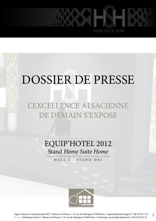 DOSSIER DE PRESSE L'EXCELLENCE ALSACIENNE DE DEMAIN S'EXPOSE EQUIP'HOTEL 2012 Stand Home Suite Home L'accueil chaleureux d...