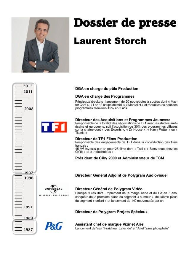 Dossier de presse       Laurent Storch2012       DGA en charge du pôle Production2011       DGA en charge des Programmes  ...