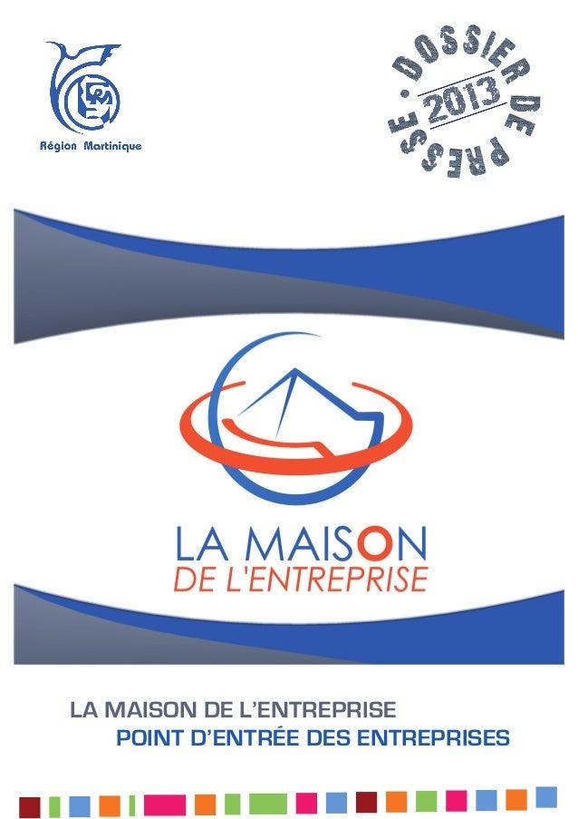 Hôtel de Région Jeudi 16 mai 2013 La Maison de l'Entreprise point d'entrée des entreprises Sainte-Marie