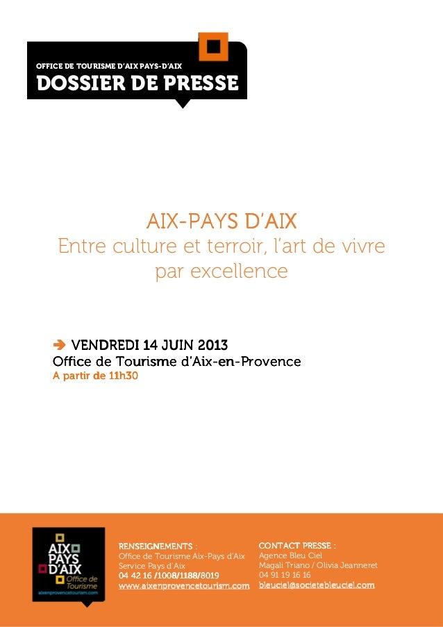 ' AIXAIXAIXAIX----PAYS D'AIXPAYS D'AIXPAYS D'AIXPAYS D'AIX Entre culture et terroir, l'art de vivre par excellence VENDRED...
