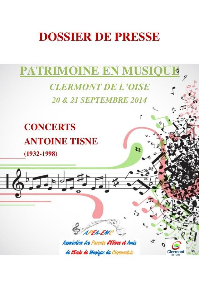 DOSSIER DE PRESSE PATRIMOINE EN MUSIQUE CLERMONT DE L'OISE 20 & 21 SEPTEMBRE 2014 CONCERTS ANTOINE TISNE (1932-1998)