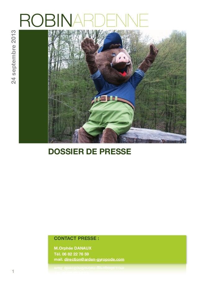 1 DOSSIER DE PRESSE CONTACT PRESSE : M.Orphée DANAUX Tél. 06 82 22 76 59 mail. direction@arden-gyropode.com ROBINARDENNE 2...