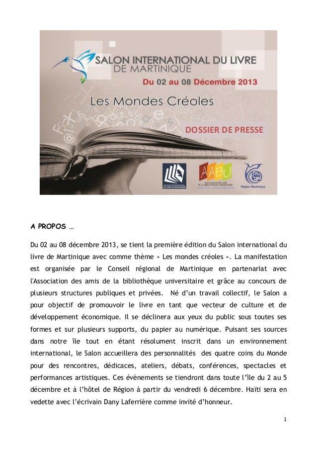 DOSSIER DE PRESSE  A PROPOS … Du 02 au 08 décembre 2013, se tient la première édition du Salon international du livre de M...