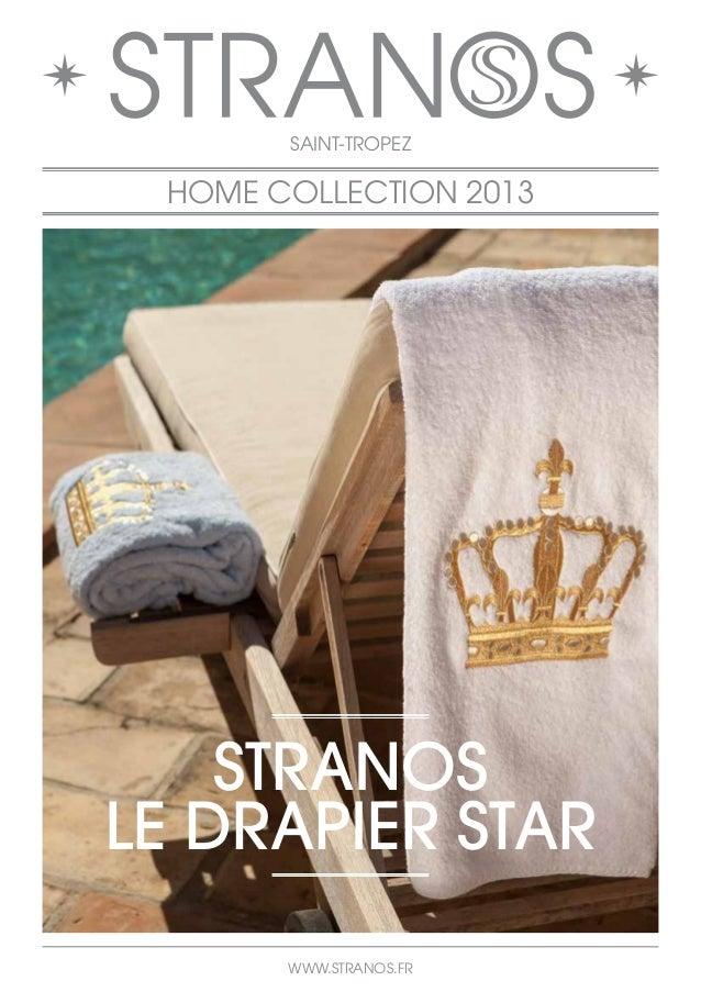 SAINT-TROPEZ  HOME COLLECTION 2013  STRANOS  LE DRAPIER STAR  WWW.STRANOS.FR