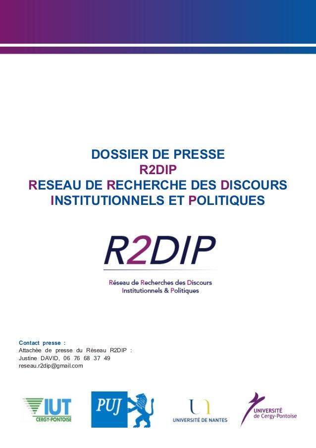 Contact presse : Attachée de presse du Réseau R2DIP : Justine DAVID, 06 76 68 37 49 reseau.r2dip@gmail.com DOSSIER DE PRES...