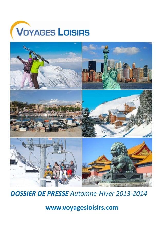 DOSSIER DE PRESSE Automne-Hiver 2013-2014 www.voyagesloisirs.com