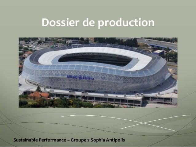 Dossier  de  production       Sustainable  Performance  –  Groupe  7  Sophia  Antipolis