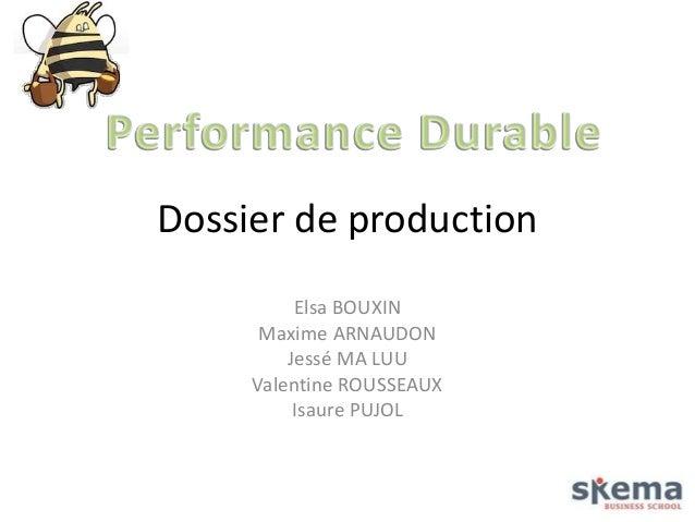 Dossier de production Elsa BOUXIN Maxime ARNAUDON Jessé MA LUU Valentine ROUSSEAUX Isaure PUJOL