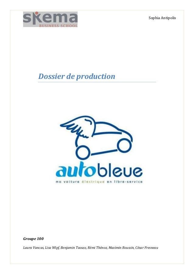 Sophia Antipolis  Dossier de production  Groupe 100 Laura Vancas, Lisa Wipf, Benjamin Taouss, Rémi Thénoz, Maximin Roussin...
