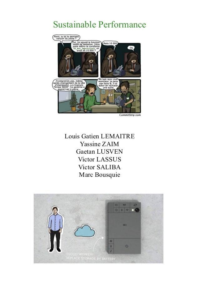 Sustainable Performance  Louis Gatien LEMAITRE Yassine ZAIM Gaetan LUSVEN Victor LASSUS Victor SALIBA Marc Bousquie