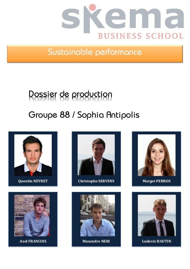 Sustainable performance  Dossier de production  Groupe 88 / Sophia Antipolis  Quentin  NEYRET  Christophe  SERVENS  Margot...