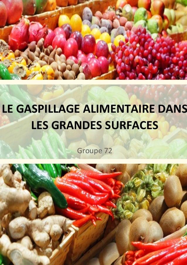 LE GASPILLAGE ALIMENTAIRE DANS  LES GRANDES SURFACES  Groupe 72