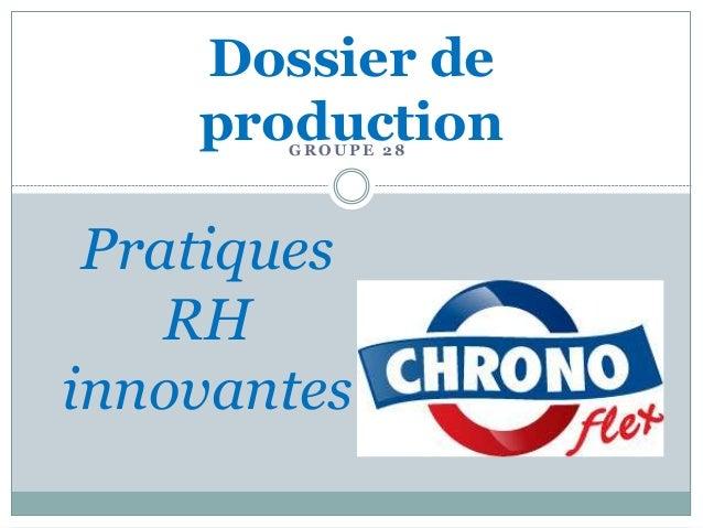 Dossier de  production  GROUPE 28  Pratiques  RH  innovantes
