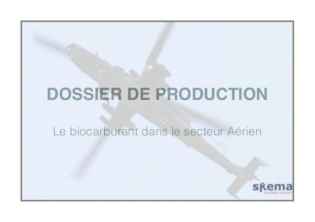 DOSSIER DE PRODUCTION  Le biocarburant dans le secteur Aérien