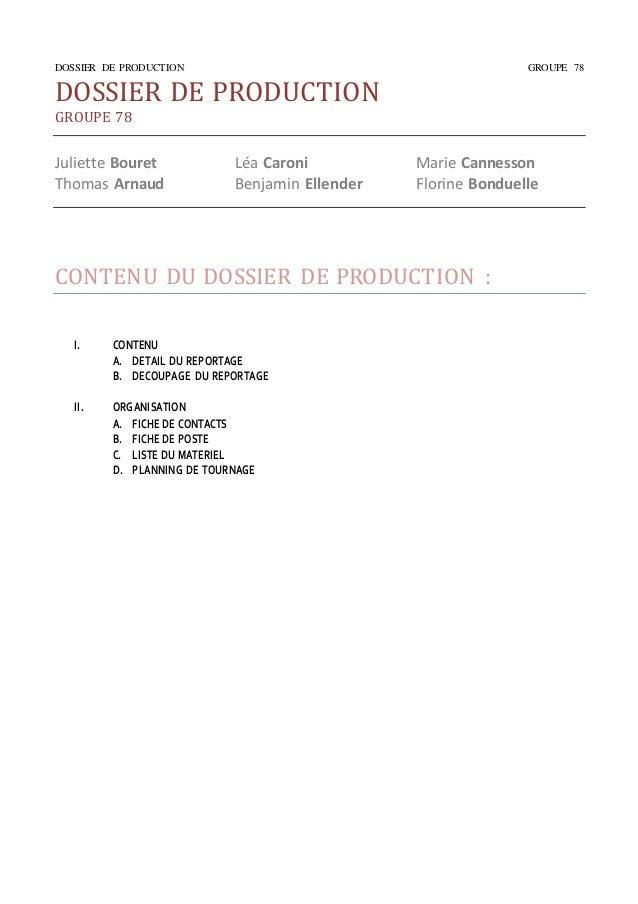 DOSSIER DE PRODUCTION GROUPE 78  DOSSIER DE PRODUCTION  GROUPE 78  Juliette Bouret Léa Caroni Marie Cannesson  Thomas Arna...