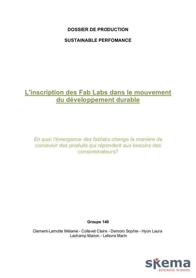 DOSSIER DE PRODUCTION  SUSTAINABLE PERFOMANCE  L'inscription des Fab Labs dans le mouvement  du développement durable  En ...