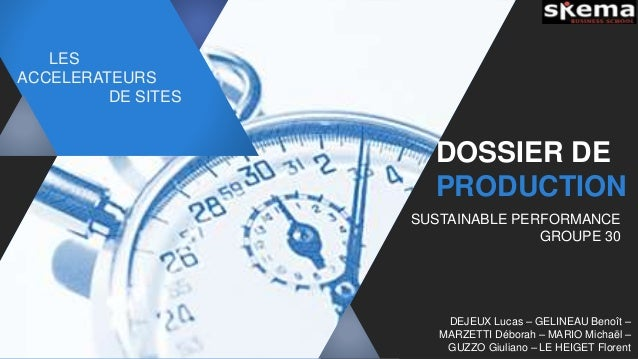 YOUR  LOGO  YOUR COMPANY  WWW.YOURCOMPANY.CO  M  LES  ACCELERATEURS  DE SITES  DOSSIER DE  PRODUCTION  SUSTAINABLE PERFORM...