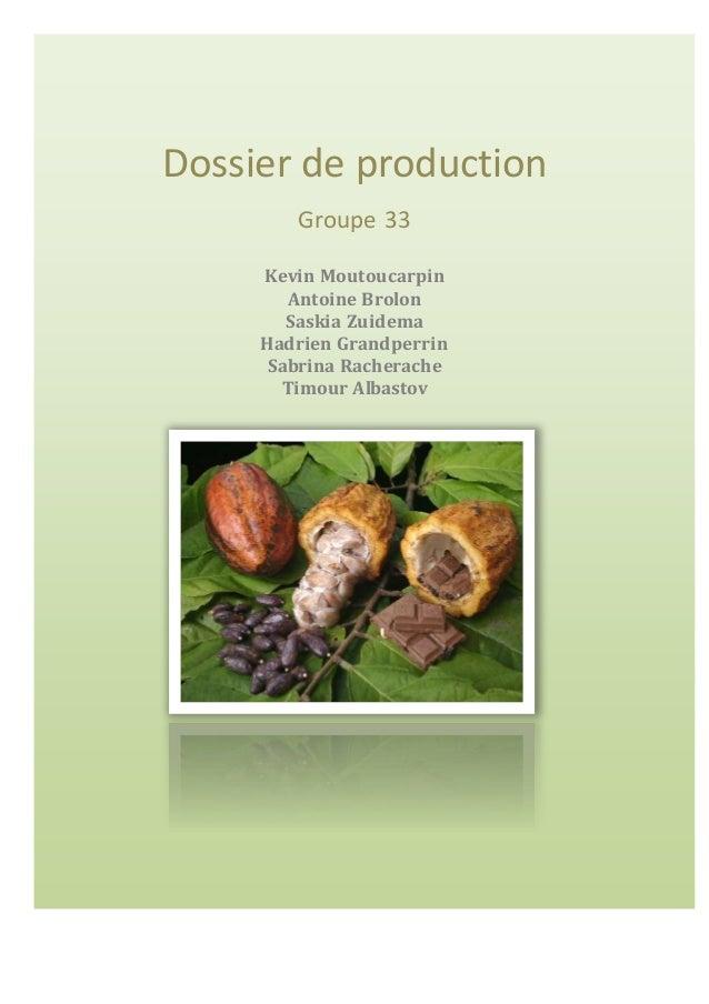 Dossier de production  Groupe 33  Kevin Moutoucarpin  Antoine Brolon  Saskia Zuidema  Hadrien Grandperrin  Sabrina Rachera...