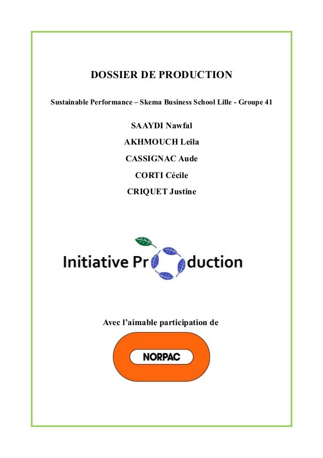 DOSSIER DE PRODUCTION Sustainable Performance – Skema Business School Lille - Groupe 41  SAAYDI Nawfal AKHMOUCH Leila CASS...
