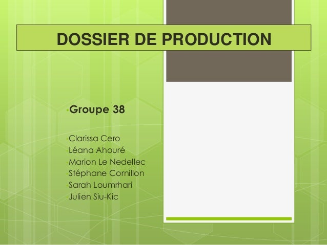 DOSSIER DE PRODUCTION  •Groupe •Clarissa  38  Cero •Léana Ahouré •Marion Le Nedellec •Stéphane Cornillon •Sarah Loumrhari ...