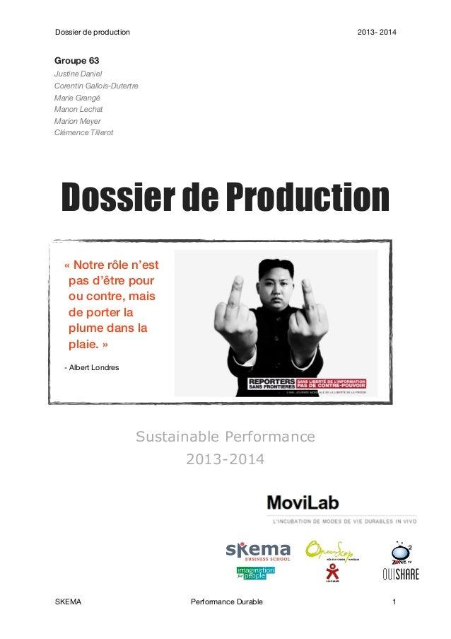 Dossier de production  2013- 2014  Groupe 63 Justine Daniel Corentin Gallois-Dutertre Marie Grangé Manon Lechat Marion Mey...