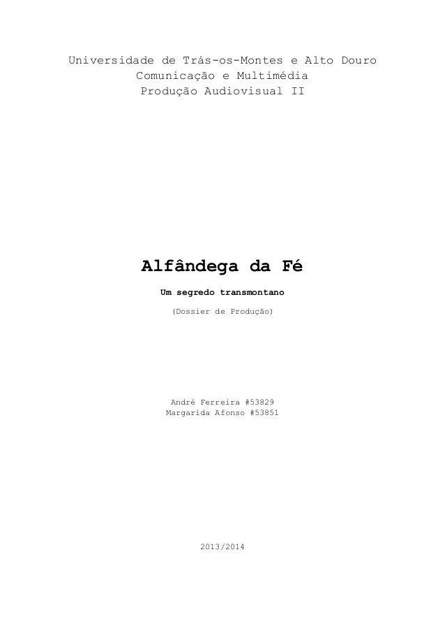 Universidade de Trás-os-Montes e Alto Douro Comunicação e Multimédia Produção Audiovisual II  Alfândega da Fé Um segredo t...