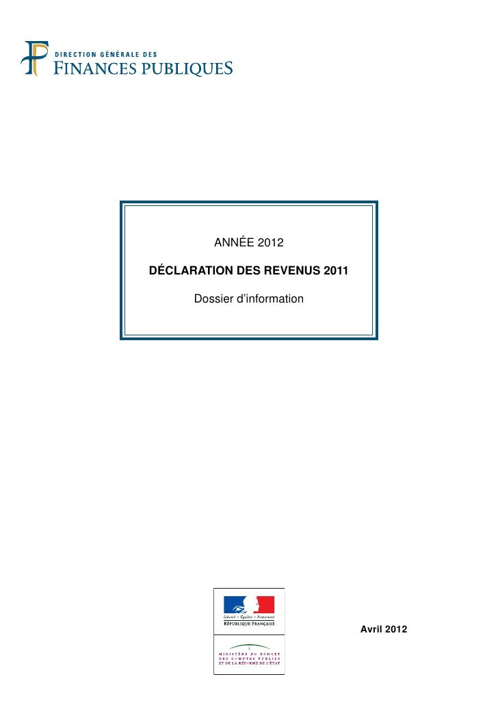 ANNÉE 2012DÉCLARATION DES REVENUS 2011      Dossier d'information                               Avril 2012