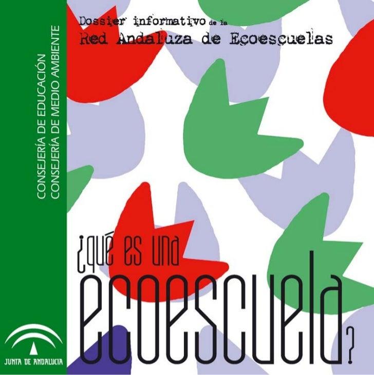 PresentaciónEl Programa EcoescuelasLa Red Andaluza de Ecoescuelas¿Qué es una Ecoescuela?El proceso metodológicoEl Galardón...
