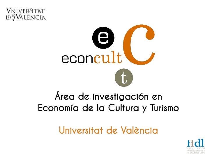 Área de investigación enEconomía de la Cultura y Turismo    Universitat de València