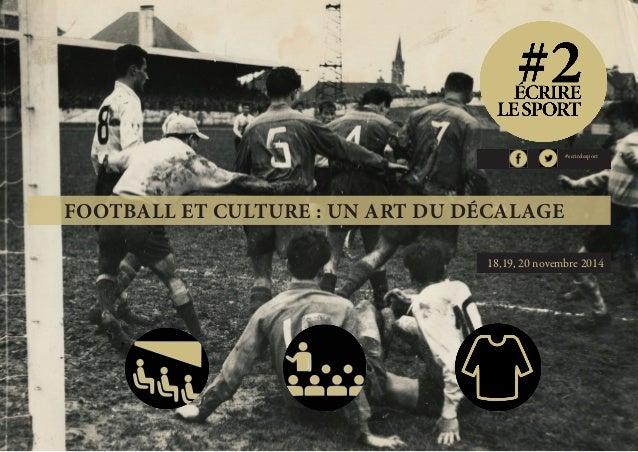 FOOTBALL ET CULTURE : UN ART DU DÉCALAGE  #ecrirelesport  18,19, 20 novembre 2014
