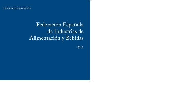 dossier presentación                     Federación Española                         de Industrias de                  Ali...