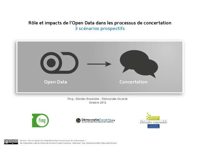 Rôle et impacts de l'Open Data dans les processus de concertation                                 3 scénarios prospectifs ...